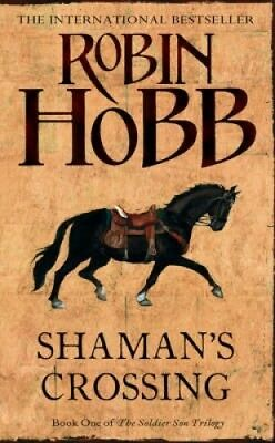 Shaman's Crossing (The Soldier Son Trilogy, Book 1) (The Soldier Son Trilogy).