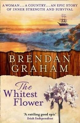 The Whitest Flower by Brendan Graham.