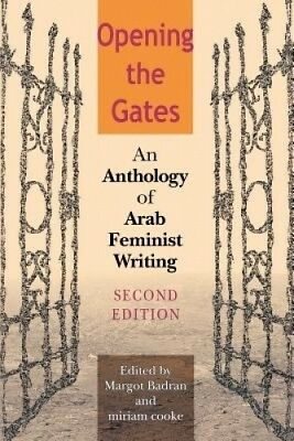 Opening the Gates, Second Edition: An Anthology of Arab Feminist Writing.