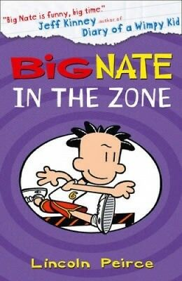 Big Nate in the Zone (Big Nate, Book 6) (Big Nate) by Lincoln Peirce.