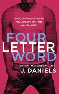 Four Letter Word (Dirty Deeds) by J. Daniels.