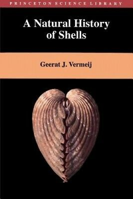 A Natural History of Shells (Princeton science library) by Geerat J. Vermeij.