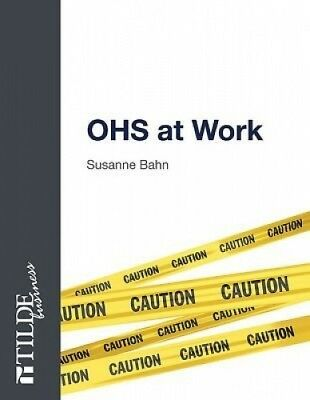 OHS at Work: Workplace Health and Safety by Susanne Bahn.