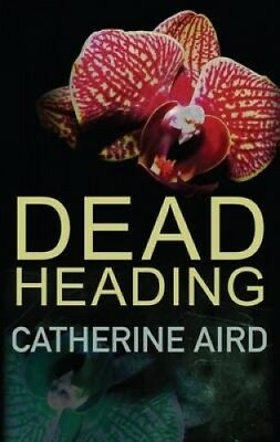 Dead Heading (Sloan and Crosby) by Catherine Aird.