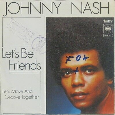 Johnny Nash let s be friends / let s move and groove together , 7""