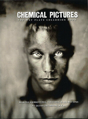Chemical Pictures The Wet Plate Collodion Book, Collodion