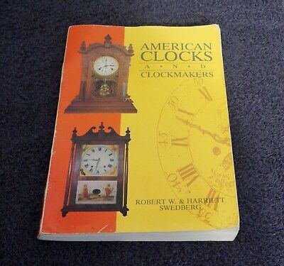 American Clocks And Clockmakers Book By Robert W. Harriett Swedberg