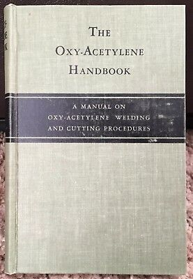 The Oxy-Acetylene Handbook Manual on Welding and Cutting Procedures 1st Ed ©1943