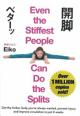 Even The Stiffest People Can Do The Splits by Eiko (NEW Hardback)