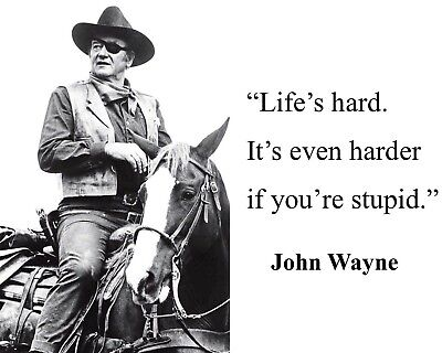 John Wayne's Honest Opinion On Life Glossy 8x10 Photo