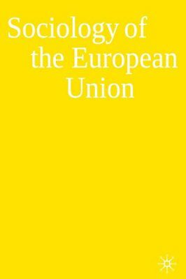 The Sociology of the European Union. | Palgrave