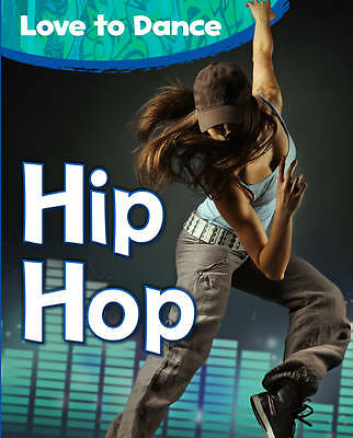 Hip Hop (Love to Dance),Royston, Angela,New Book mon0000120048