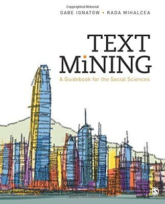 Text Mining: A Guidebook For The Social Sciences (Gabe Ignatow) | SAGE Publicati