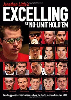 Jonathan Little's Excelling at No-Limit Hold'em: Leading poker experts discuss h