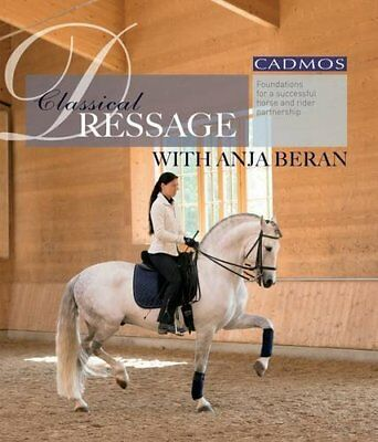 Classical Dressage With Anja Beran: Foundations for a Successful Horse and Rider