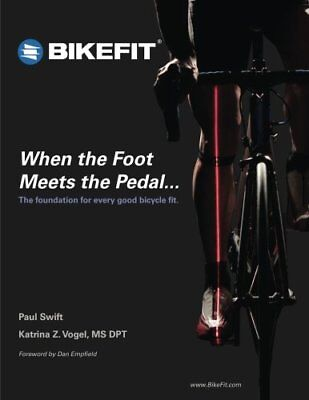 """When the Foot Meets the Pedal...: The foundation for every good bicycle fit ([""""P"""