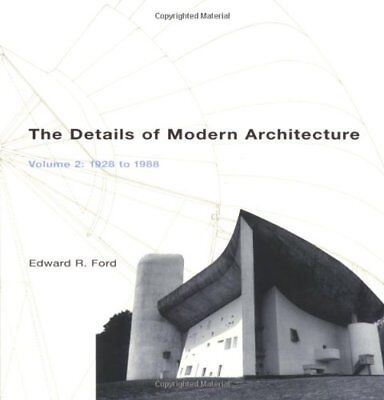 The Details of Modern Architecture V 2 - 1928-1988 (Edward R Ford) | MIT Press