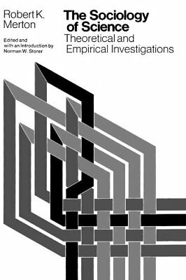 The Sociology of Science. Theoretical and Empirical Investigations (Robert K. Me