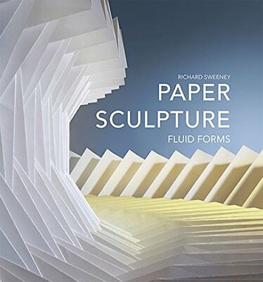 Paper Sculpture: Fluid Forms (Richard Sweeney) | Gingko Press