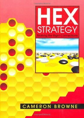 Hex Strategy: Making the Right Connections (Cameron Browne) | A K Peters/CRC Pre