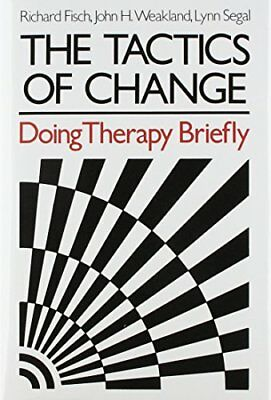 """The Tactics of Change: Doing Therapy Briefly ([""""Richard Fisch"""",""""John H. Weakland"""