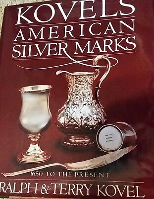 Kovels' American Silver Marks by Ralph M. Kovel and Terry H. Kovel (1989, Hardc…