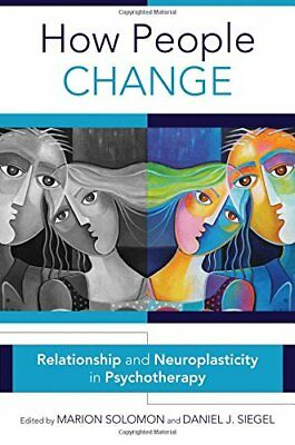 """How People Change: Relationships and Neuroplasticity in Psychotherapy ([""""Marion"""