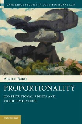 Proportionality: Constitutional Rights and their Limitations (Aharon Barak) | Ca