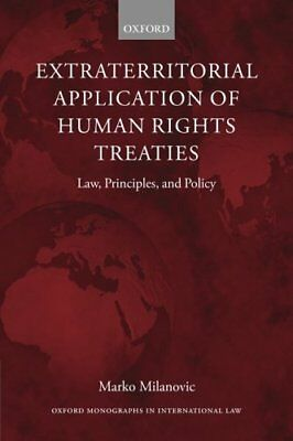 Extraterritorial Application of Human Rights Treaties: Law, Principles, and Poli