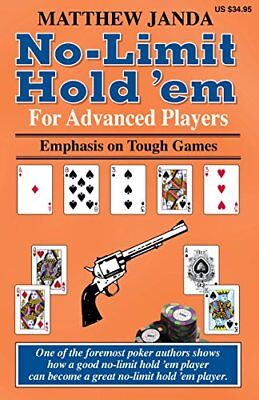 No-Limit Hold 'em for Advanced Players: Emphasis on Tough Games (Matthew Janda