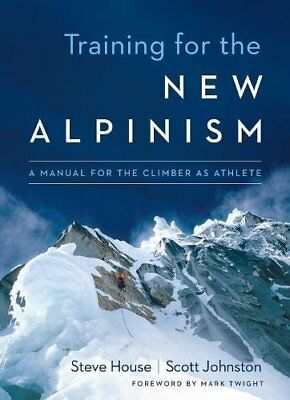"""Training for the New Alpinism: A Manual for the Climber As Athlete. ([""""Steve Hou"""