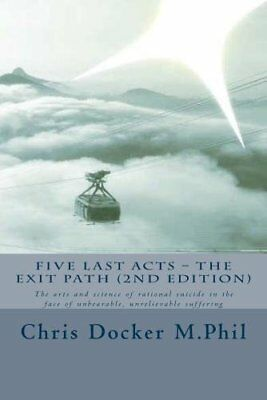Five Last Acts - The Exit Path (2015 edition): The arts and science of rational