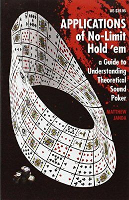 Applications of No-Limit Hold 'em: A Guide to Understanding Theoretically Soun