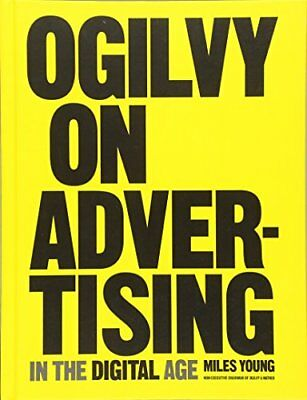 Ogilvy on Advertising in the Digital Age (Miles Young) | Goodman Books