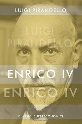 Enrico IV (Luigi Pirandello) | Independently published