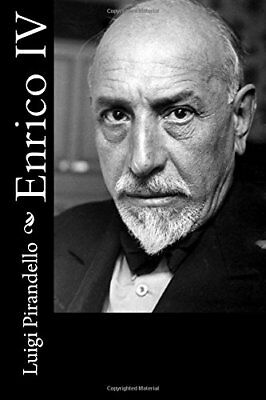 Enrico IV (Luigi Pirandello) | CreateSpace Independent Publishing Platform