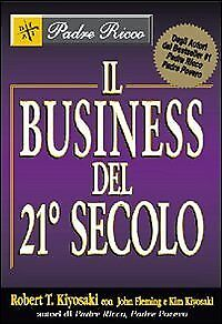 Il business del 21° secolo (Robert T. Kiyosaki) | Gribaudi
