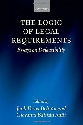 The Logic of Legal Requirements: Essays on Defeasibility | OUP Oxford