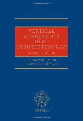 """Vertical Agreements in EU Competition Law ([""""Frank Wijckmans"""",""""Filip Tuytschaeve"""