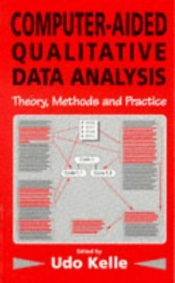 Computer-Aided Qualitative Data Analysis: Theory, Methods and Practice | SAGE Pu