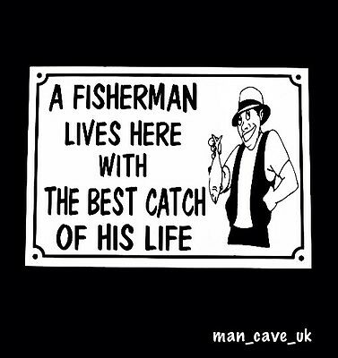 Funny Sign - Wall Plaque - Fisherman - Man Cave - Workshop - Garage - Shed