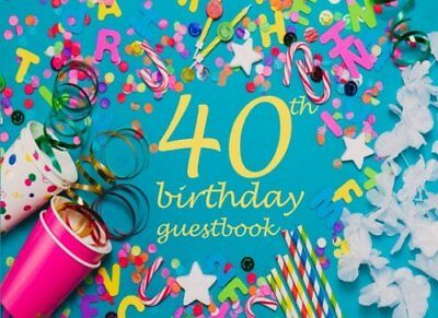 Guest Book 40th Forty, Fortieth Birthday Anniversary, Guest Book for Parties: Vo