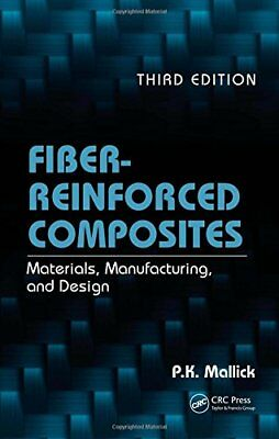 Fiber-Reinforced Composites: Materials, Manufacturing, and Design, Third Edition