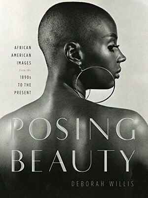 Posing Beauty - African American Images from the 1890s to the Present (Deborah W