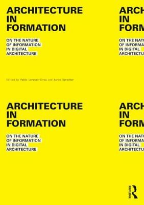 Architecture in Formation: On the Nature of Information in Digital Architecture