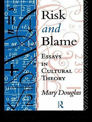"""Risk and Blame: Essays in Cultural Theory ([""""Mary Douglas"""",""""Professor Mary Dougl"""