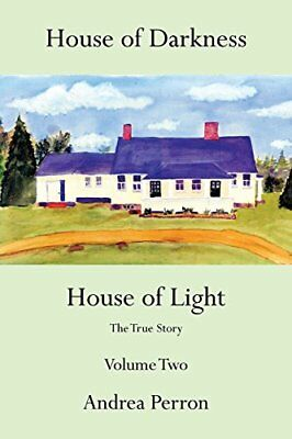 House of Darkness House of Light: The True Story Volume Two (Andrea Perron)   Au