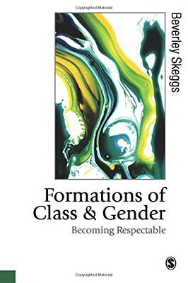 Formations of Class & Gender (Beverly Skeggs) | SAGE Publications Inc