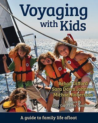"""Voyaging With Kids: A Guide to Family Life Afloat ([""""Behan Gifford"""",""""Sara Dawn J"""