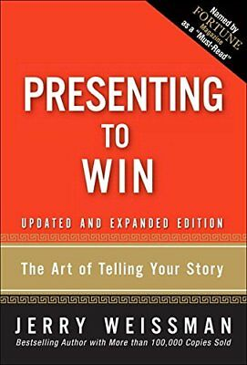 Presenting to Win: The Art of Telling Your Story, Updated and Expanded Edition (